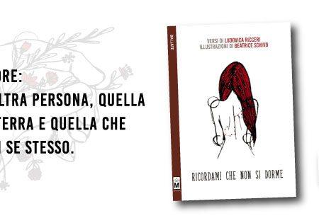 Novità letteraria: Ricordami che non si dorme di Ludovica Ricceri, illustrazioni di Beatrice Schivo